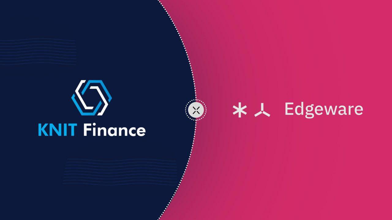 Knit Finance brings Multichain Wrapped kEDG for Edgeware Ecosystem