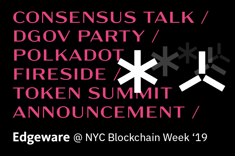 Edgeware at NYC Blockchain Week '19