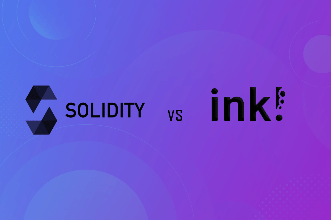 Solidity vs ink! for writing smart contracts