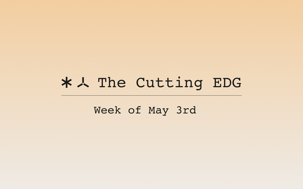 The Cutting EDG: Week of May 3rd