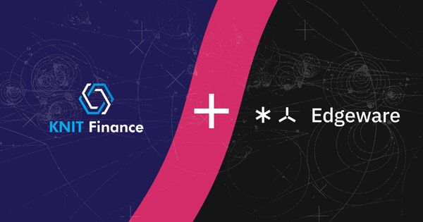 Knit Finance brings Multichain Wrapped kEDG for Edgeware Ecosystem